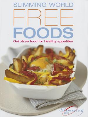 Free Foods Guilt Free Food For Healthy Appetites Book By