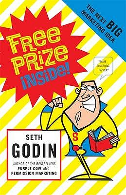 Free Prize Inside: The Next Big Marketing Idea - Godin, Seth