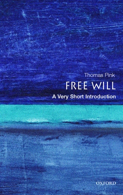 Free Will: A Very Short Introduction - Pink, Thomas