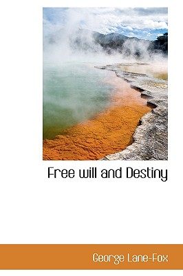 Free Will and Destiny - Lane-Fox, George