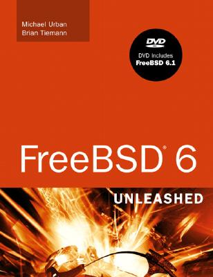 FreeBSD 6 Unleashed - Tiemann, Brian, and Urban, Michael