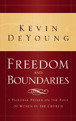 Freedom and Boundaries - DeYoung, Kevin L