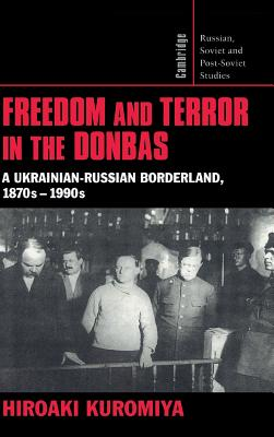 Freedom and Terror in the Donbas - Kuromiya, Hiroaki