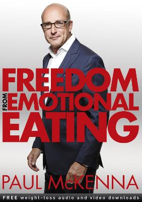 Freedom from Emotional Eating - McKenna, Paul