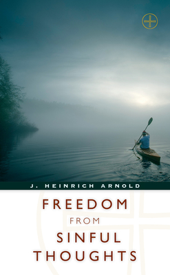 Freedom from Sinful Thoughts - Arnold, J Heinrich