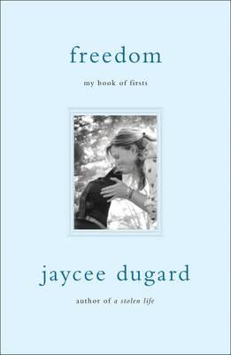 Freedom: My Book of Firsts - Dugard, Jaycee