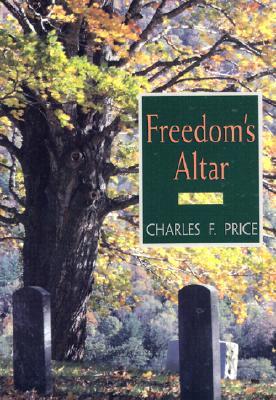 Freedom's Altar - Price, Charles F