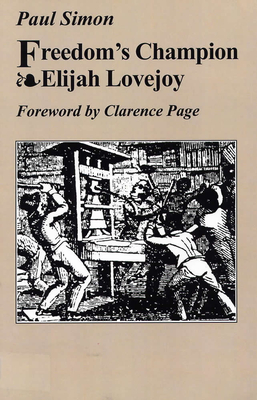 Freedom's Champion: Elijah Lovejoy - Simon, Paul, and Page, Clarence (Foreword by)