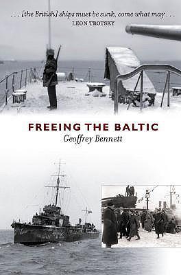 Freeing the Baltic - Bennett, Geoffrey