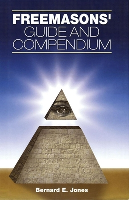 Freemasons' Guide and Compendium - Jones, Bernard E, and Lepper, J Heron (Foreword by)