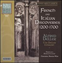 French and Italian Discoveries, 1200-1700 - Alfred Deller (tenor); Alfred Deller (counter tenor); April Cantelo (soprano); Concentus Musicus Wien; David Ward (bass);...