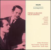 French & Belgian Violin Sonatas - Arthur Grumiaux (violin); Dinorah Varsi (piano); György Sebök (piano); István Hajdu (piano); Paul Crossley (piano)