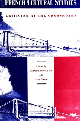 French Cultural Studies: Criticism at the Crossroads - Le Hir, Marie-Pierre (Editor)