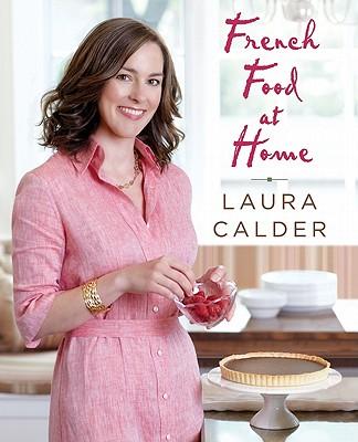 French Food at Home - Calder, Laura