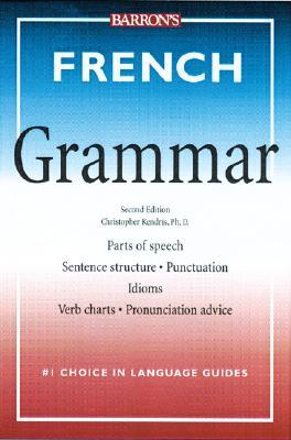 French Grammar - Kendris Ph D, Christopher