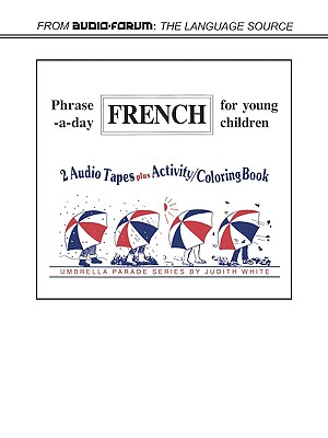 French Phrase-A-Day - White, Judith, and Foreign Language for Young Children Staf