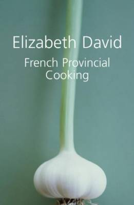 French Provincial Cooking - David, Elizabeth