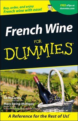 French Wine for Dummies - McCarthy, Ed, and Ewing-Mulligan, Mary