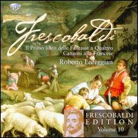 Frescobaldi: Il Primo libro delle Fantasie a Quattro; Canzoni alla Francese - Roberto Loreggian (organ); Roberto Loreggian (harpsichord)