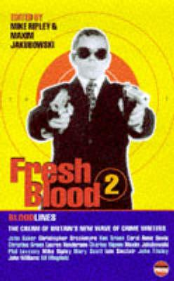 Fresh Blood II - Ripley, Mike (Editor), and Jakubowski, Maxim (Editor)