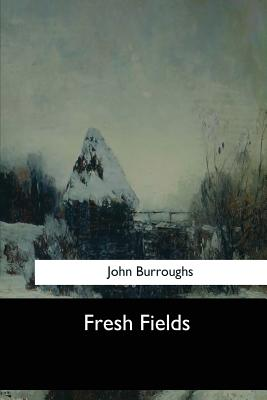 Fresh Fields - Burroughs, John