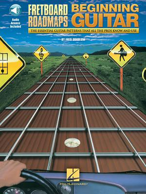 Fretboard Roadmaps: Beginning Guitar: The Essential Guitar Patterns That All the Pros Know and Use - Sokolow, Fred