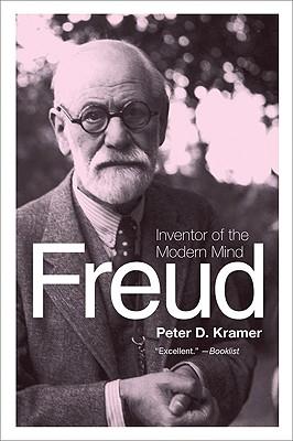 Freud: Inventor of the Modern Mind - Kramer, Peter D