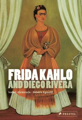 Frida Kahlo and Diego Rivera - Alcantara, Isabel, and Egnolff, Sandra