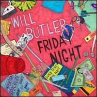 Friday Night - Will Butler