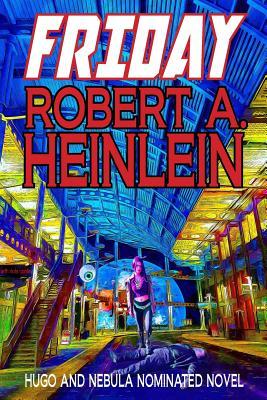 Friday - Heinlein, Robert a