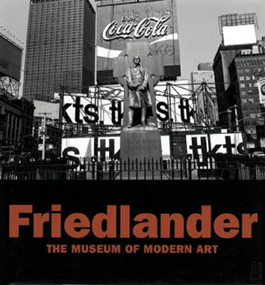 Friedlander - Galassi, Peter, and Friedlander, Lee (Photographer)