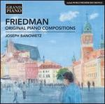 Friedman: Original Piano Compositions