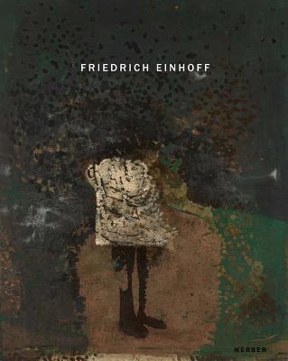 Friedrich Einhoff: Recent Works - Einhoff, Friedrich, and Levy, Thomas (Editor), and Mewes, Claus (Text by)