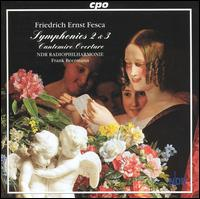 Friedrich Ernst Fesca: Symphonies 2 & 3; Cantemire Overture - NDR Radio Philharmonic Orchestra ; Frank Beermann (conductor)