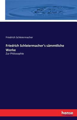 Friedrich Schleiermacher's Sammtliche Werke. - Schleiermacher, Friedrich
