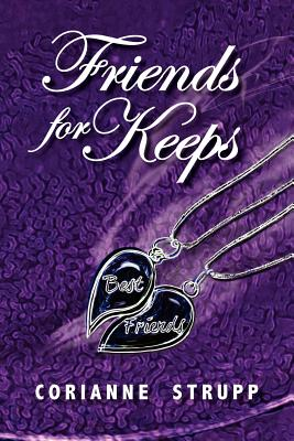 Friends for Keeps - Strupp, Corianne, and Landry, Deb (Foreword by)
