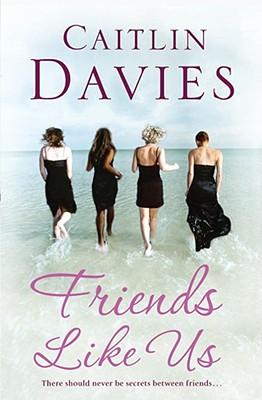Friends Like Us - Davies, Caitlin
