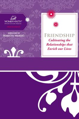 Friendship: Cultivating the Relationships That Enrich Our Lives - Feinberg, Margaret