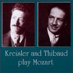 Fritz Kreisler and Jacques Thibaud Plays Mozart