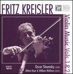 Fritz Kreisler: Violin Music, Vol. 1 & 2