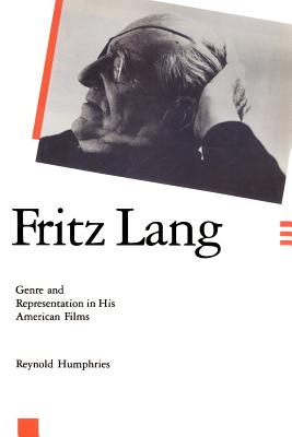 Fritz Lang: Genre and Representation in His American Films - Humphries, Reynold, Professor
