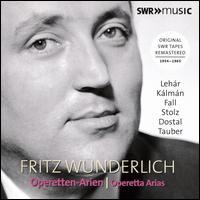 FRITZWUNDERLICHOPERETTENARIEN - Annemarie Henning (soprano); Franziska Wachmann (soprano); Friederike Sailer (soprano); Fritz Wunderlich (tenor);...