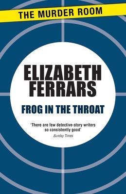 Frog in the Throat - Ferrars, E X