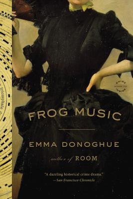 Frog Music - Donoghue, Emma, Professor