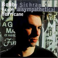 From a Sympathetical Hurricane - Bobby Sichran