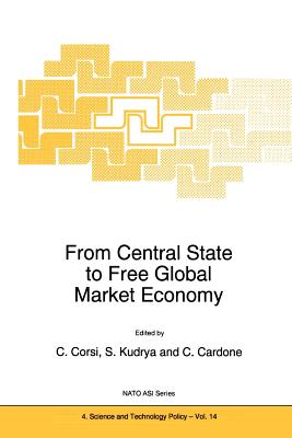 From Central State to Free Global Market Economy - Corsi, Carlo (Editor), and Kudrya, S. (Editor), and Cardone, C. (Editor)