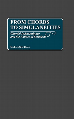 From Chords to Simultaneities: Chordal Indeterminancy and the Failure of Serialism - Schoffman, Nachum
