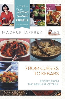 From Curries to Kebabs: Recipes from the Indian Spice Trail - Jaffrey, Madhur