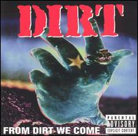 From Dirt We Come - Dirt