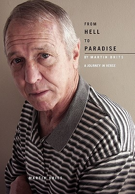 From Hell to Paradise - A Journey in Verse - Brits, Martin